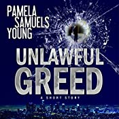 Unlawful Greed: A Short Story | [Pamela Samuels Young]