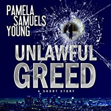 Unlawful Greed: A Short Story (       UNABRIDGED) by Pamela Samuels Young Narrated by R.C. Bray