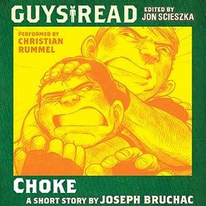 Guys Read: Choke | [Joseph Bruchac]