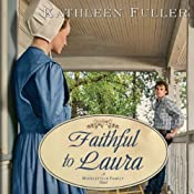 Faithful to Laura: A Middlefield Family Novel, Book 2 | Kathleen Fuller