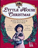 A Little House Christmas: Holiday Stories from the Little House Books (0060242698) by Wilder, Laura Ingalls