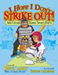 I Hope I Don't Strike Out!: And Other...