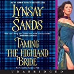 Taming the Highland Bride (       UNABRIDGED) by Lynsay Sands Narrated by Marianna Palka