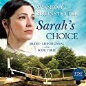 Sarah's Choice: Brides of Lehigh Canal, Book 3 Audiobook by Wanda E. Brunstetter Narrated by Jaimee Draper