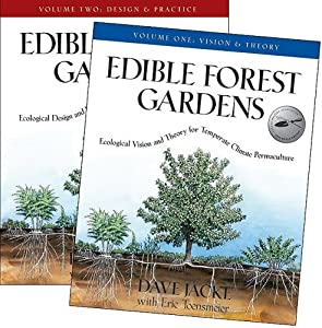 Edible Forest Gardens (2 volume set) Dave Jacke and Eric Toensmeier