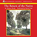 The Return of the Native Audiobook by Thomas Hardy Narrated by Patrick Tull