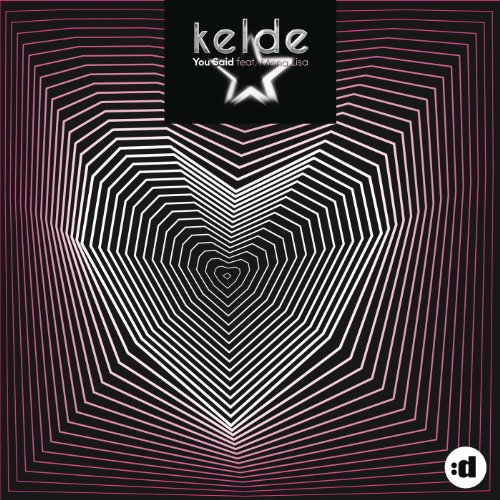 Kelde-You Said (Remixes)-WEB-2014-LEV Download