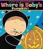 Where Is Babys Pumpkin? (Karen Katz Lift-the-Flap Books)