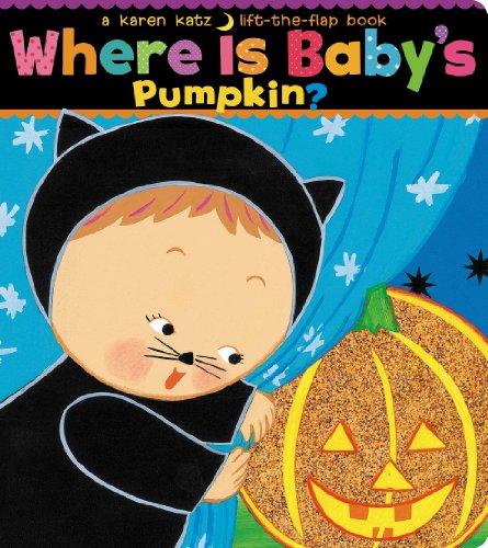 Where Is Baby's Pumpkin? (Karen Katz Lift-the-Flap Books)