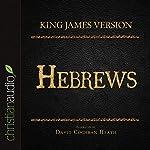 Holy Bible in Audio - King James Version: Hebrews |  King James Version