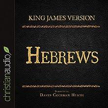 Holy Bible in Audio - King James Version: Hebrews (       UNABRIDGED) by King James Version Narrated by David Cochran Heath