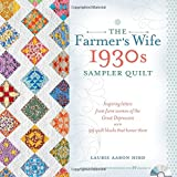 The Farmer's Wife 1930s Sampler Quilt: Inspiring Letters from Farm Women of the Great Depression and 99 Quilt Blocks That Honor Them