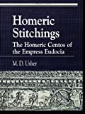 img - for Homeric Stitchings: The Homeric Centos of the Empress Eudocia (Greek Studies: Interdisciplinary Approaches) book / textbook / text book