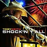 Shock'n Y'all ~ Toby Keith