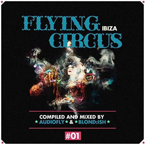 flying-circus-ibiza-vol01-compiled-by-audiofly-blondish