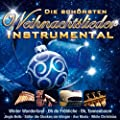 Die sch�nsten Weihnachtslieder - Instrumental (Winter Wonderland, Oh du Fr�hliche, Jingle Bells, Ave Maria, White Christmas uva.)