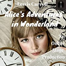 Alice in Wonderland Audiobook by Lewis Carroll Narrated by  full cast