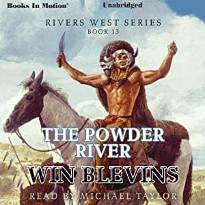 The Powder River: Rivers West Series, Book 13 | [Win Blevins]