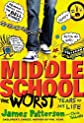 Patterson, James's Middle School, The Worst Years of My Life Hardcover