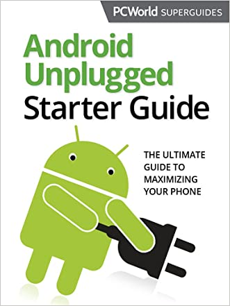 Android Unplugged Superguide (PCWorld Superguides Book 13)