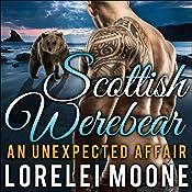 Scottish Werebear, Book 1: An Unexpected Affair: A BBW Bear Shifter Paranormal Romance   Lorelei Moone