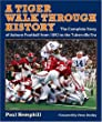 A Tiger Walk through History: The Complete Story of Auburn Football from 1892 to the Tuberville Era (Pebble Hill Book)