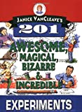 img - for Janice VanCleave's 201 Awesome, Magical, Bizarre, & Incredible Experiments book / textbook / text book