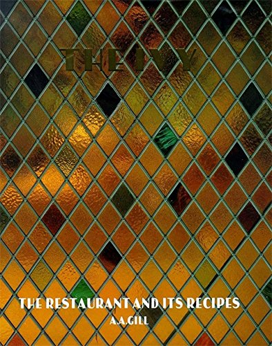 The Ivy: The Restaurant & the Recipes by A. A. Gill
