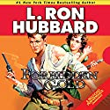 Forbidden Gold: An Adventure in Love and Money and the Desire for More Audiobook by L. Ron Hubbard Narrated by R. F. Daley, Beth Leckbee, Bob Caso, Matt Scott, Jim Meskimen