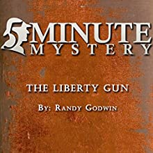 5 Minute Mystery - The Liberty Gun Audiobook by Randy Godwin Narrated by Dick Hill