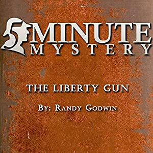 5 Minute Mystery - The Liberty Gun Audiobook