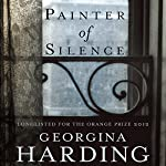 Painter of Silence | Georgina Harding