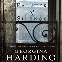 Painter of Silence (       UNABRIDGED) by Georgina Harding Narrated by Sian Thomas