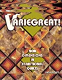 img - for Variegreat! New Dimensions in Traditional Quilts book / textbook / text book