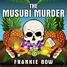 The Musubi Murder (       UNABRIDGED) by Frankie Bow Narrated by Nicole Gose