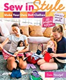 "Sew in Style - Make Your Own Doll Clothes: 22 Projects for 18"" Dolls  Build Your Sewing Skills"