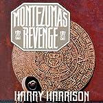 Montezuma's Revenge   Harry Harrison