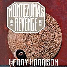 Montezuma's Revenge Audiobook by Harry Harrison Narrated by Luis Moreno
