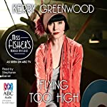 Flying Too High: A Phryne Fisher Mystery | Kerry Greenwood