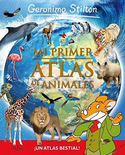 Gs. Mi Primer Atlas De Animales (Geronimo Stilton)