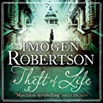 Theft of Life: Crowther & Westman, Book 5 (       UNABRIDGED) by Imogen Robertson Narrated by Dudley Hinton