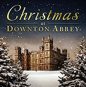 Christmas At Downton Abbey by Rhino