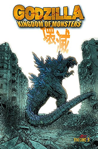 Godzilla: Kingdom of Monsters Volume 3 (Godzilla 3)