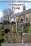 The Kirkyard of Fyvie: Monumental Ins...
