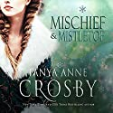 Mischief & Mistletoe: Lucien: Redeemable Rogues Audiobook by Tanya Anne Crosby Narrated by Marian Hussey