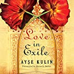 Love in Exile | Ayse Kulin,Kenneth Dakan - translator