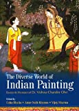 img - for The Diverse World of Indian Painting: Essays in Honour of Dr. Chander Ohri book / textbook / text book