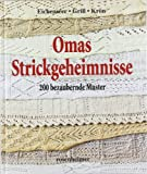 Omas Strickgeheimnisse - 200 bezaubernde Muster