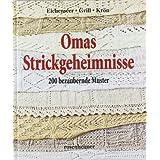 """Omas Strickgeheimnisse - 200 bezaubernde Mustervon """"Erika Eichenseer"""""""