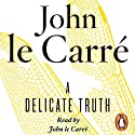 A Delicate Truth (       UNABRIDGED) by John le Carré Narrated by John le Carré